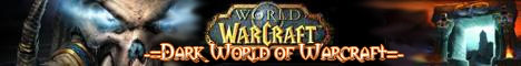 -=The Dark World of Warcraft=- Banner